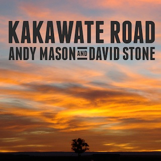 Andy Mason and David Stone - Kakawate Road